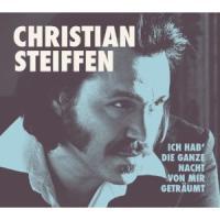 Christian Steiffen - Ich hab´ die ganze Nacht von mir geträumt [EP]